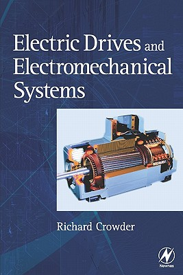 Electric Drives And Electromechanical Systems By Crowder, Richard M.