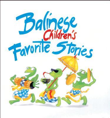 Balinese Children's Favorite Stories By Mason, Victor/ Bohan-Tyrie, Trina (ILT)