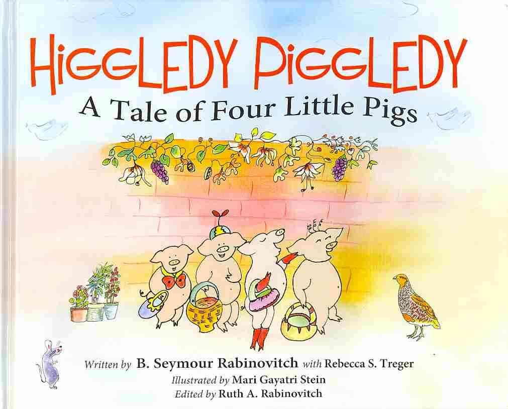 Higgledy Piggledy By Rabinovitch, Benton Seymour/ Treger, Rebecca Simone/ Stein, Mari Gayatri (ILT)